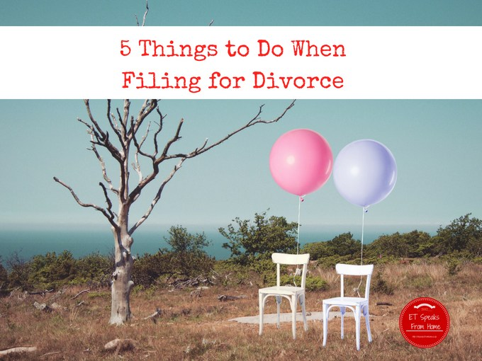 5 Things to Do When Filing for Divorce
