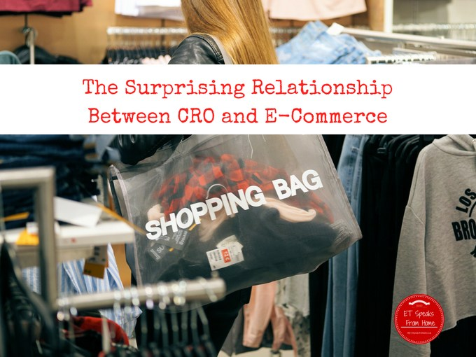 The Surprising Relationship Between CRO and E-Commerce