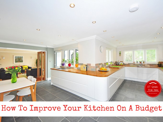 How To Improve Your Kitchen On A Budget