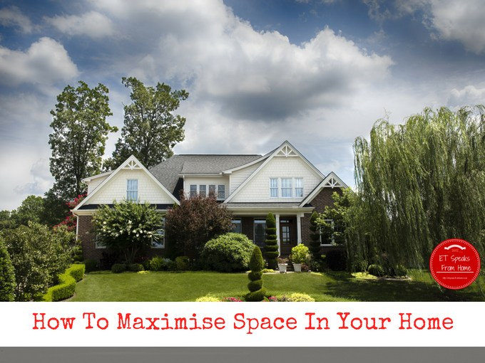 How To Maximise Space In Your Home