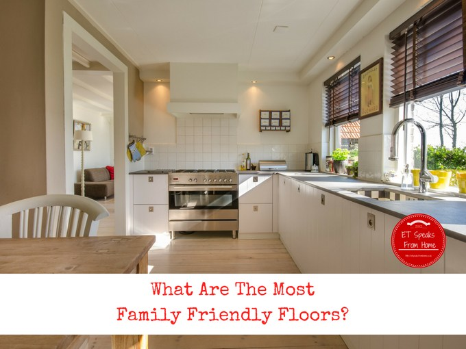 What Are The Most Family Friendly Floors