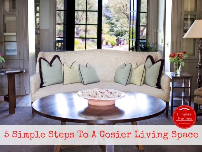 5 Simple Steps To A Cosier Living Space