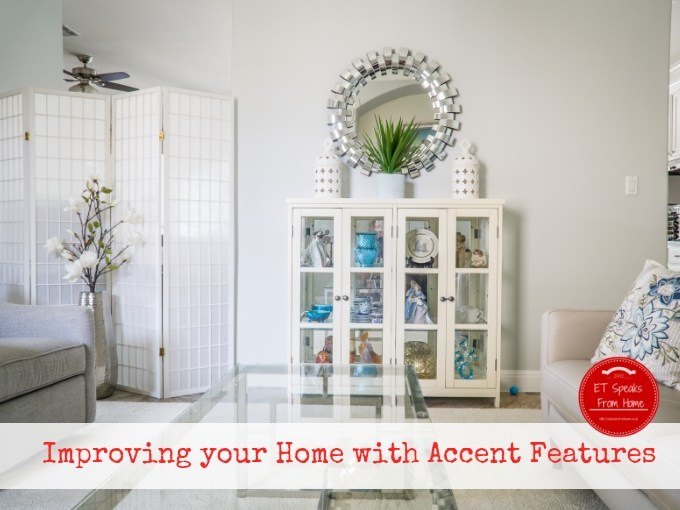 Improving your Home with Accent Features