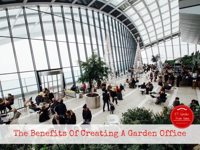 The Benefits Of Creating A Garden Office