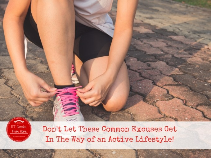 Don't Let These Common Excuses Get In The Way of an Active Lifestyle!