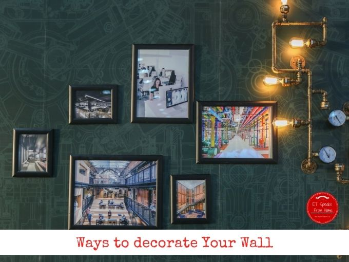 Ways to decorate Your Wall