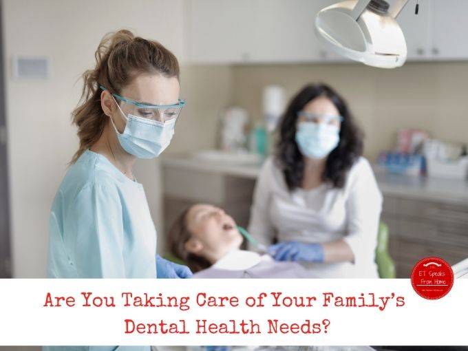 Are You Taking Care of Your Family's Dental Health Needs_