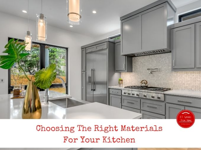 Choosing The Right Materials For Your Kitchen