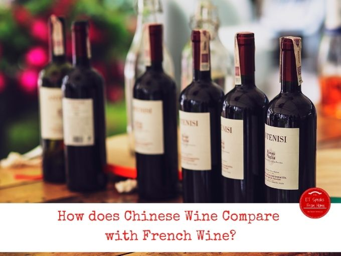 How does Chinese Wine Compare with French Wine