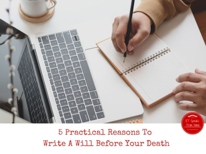5 Practical Reasons To Write A Will Before Your Death