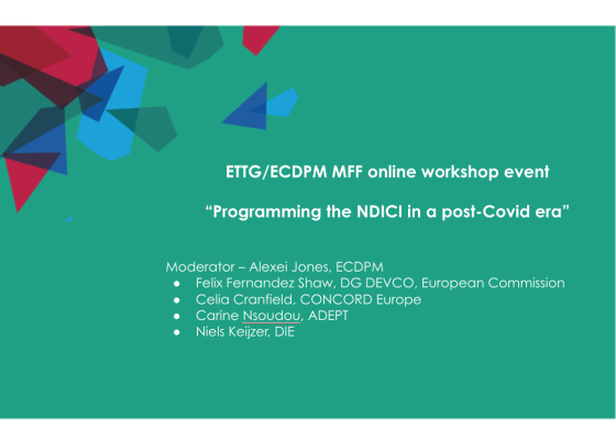 "Video of the ETTG/ECDPM MFF online workshop event ""Programming the NDICI in a post-Covid era"""