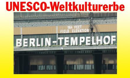 Das nächste Weltkulturerbe sollte der Flughafen Tempelhof sein