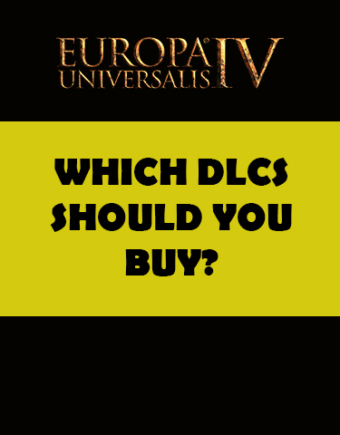 Guide to EU4 DLCs – EU4 Guides