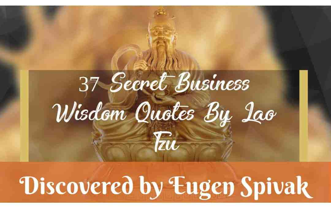 Lao Tzu Quotes Business Wisdom Discovered by Eugen Spivak 1080x1080 px