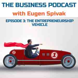 The Business Podcast with the Award Winning Business Coach Eugen Spivak- Episode 3 - Logo