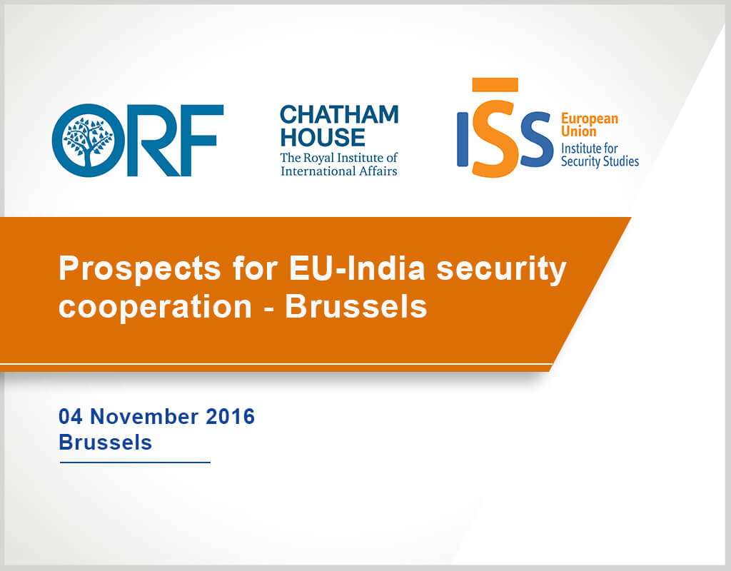 Prospects for EU-India security cooperation - Brussels - ORF, Chatham House and EUISS