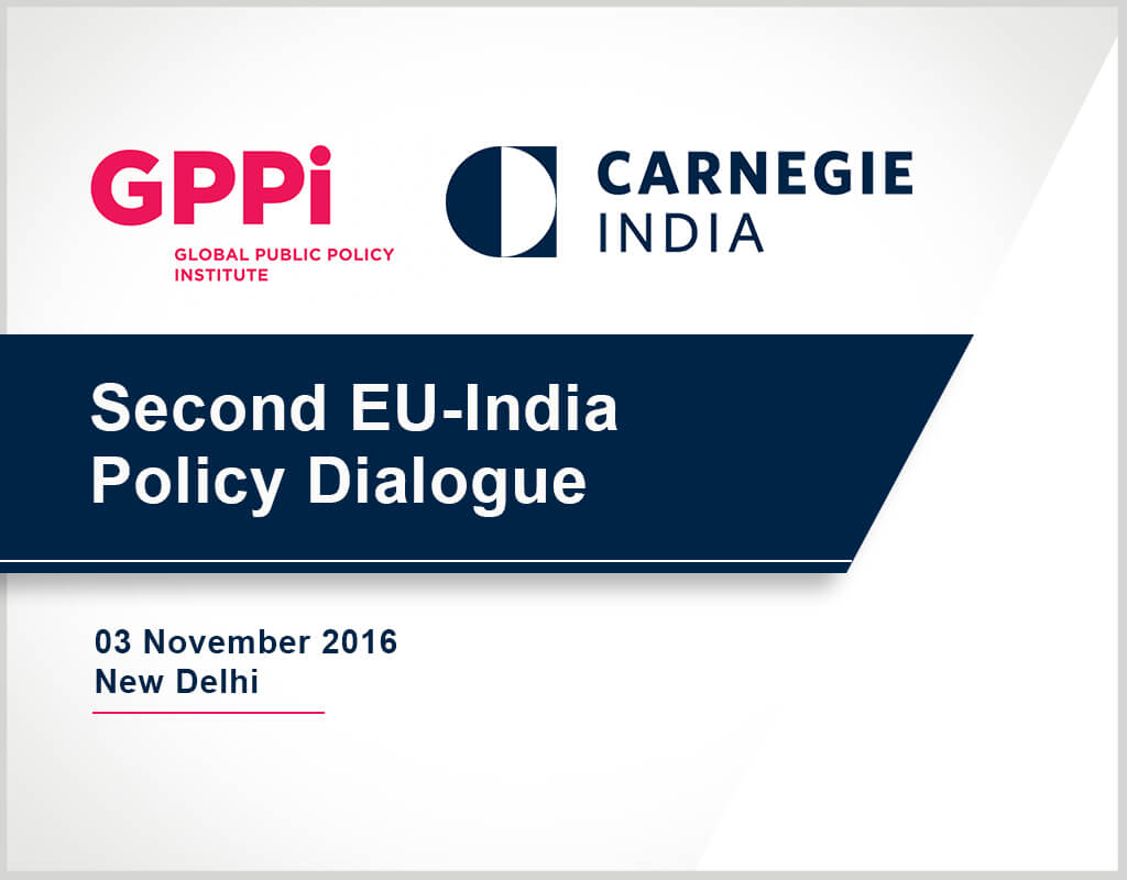 Second EU-India Policy Dialogue - Carnegie India and GPPI