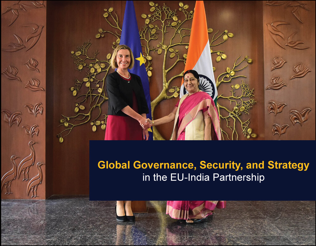 Global Governance, Security, and Strategy in the EU-India Partnership - EU India Twinning Think Tanks Initiative