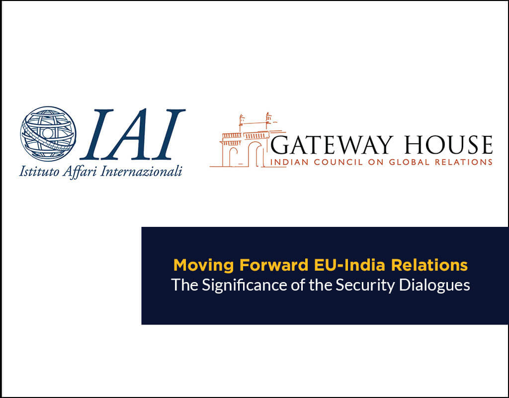 Moving Forward EU-India Relations- The Significance of the Security Dialogues