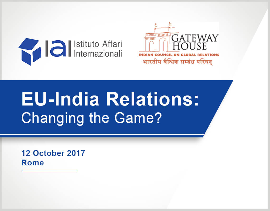 EU-India Relations - Changing the Game? - IAI and Gateway House