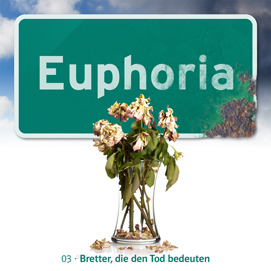 Euphoria (3) Bretter, die den Tod bedeuten - neuvertonung 2015