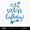 It's my sister's birthday for boy downloadable SVG cutting file.