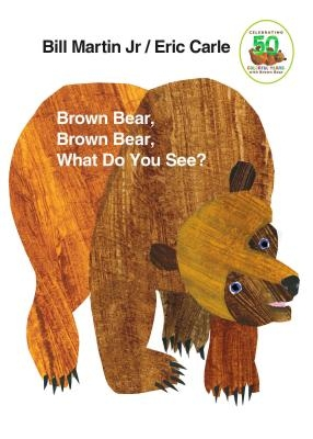 Brown Bear, Brown Bear, What Do You See?: 50th Anniversary Edition
