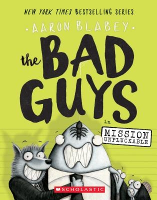 The Bad Guys in Mission Unpluckable (the Bad Guys #2), Volume 2