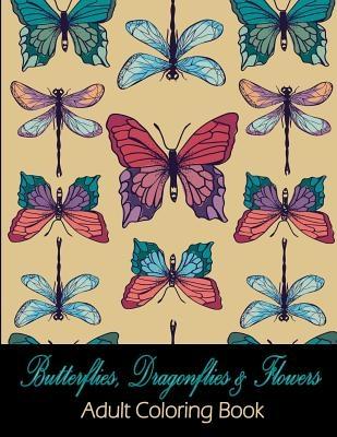 Butterflies, Dragonflies & Flowers: Adult Coloring Book