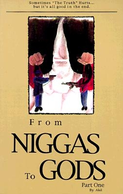 """From Niggas to Gods Part One: Sometimes """"The Truth""""hurts...But It's All Good in the End."""