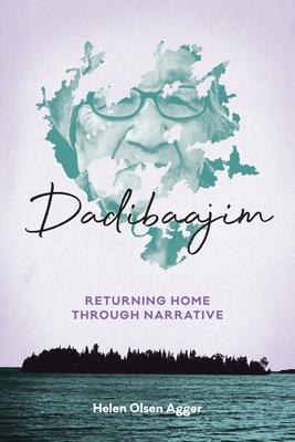 Dadibaajim: Returning Home Through Narrative