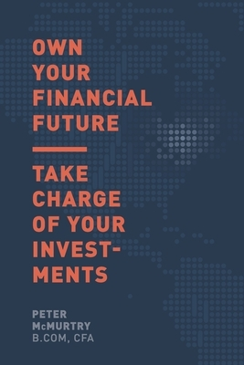 Own Your Financial Future: Take Charge of Your Investments