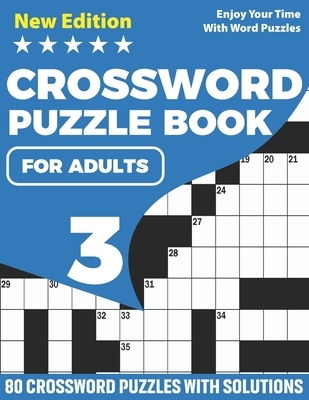 Crossword Puzzle Book For Adults: Brain Game Crossword Book For Puzzle Lovers Senior Mums And Dads With Supplying 80 Puzzles And Solutions