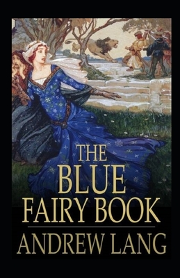 The Blue Fairy Book Illustrated