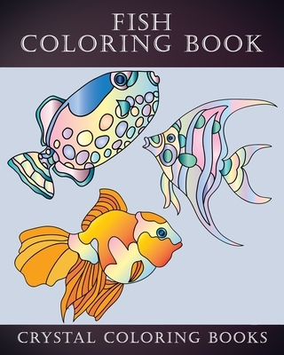 Fish Coloring Book: 40 Page Easy Line Drawn Fish Coloring Book For Kids, Or Anyone That Loves Simple Designs. A Great Gift For Senior Citi