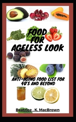Food For Ageless Look: Anti-aging food list for 40's and beyond