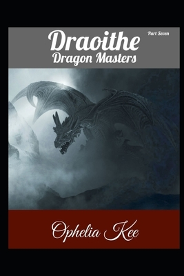 Draoithe: Dragon Masters: Part 7