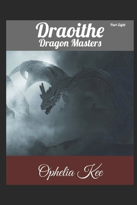 Draoithe: Dragon Masters: Part 8