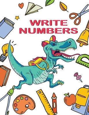 Write Numbers: A fun Book for Kids ages 3-5 to Practice Writing Numbers from 1 to 20