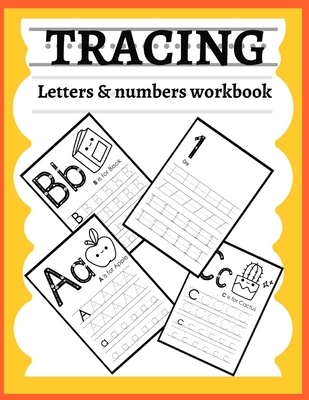 Tracing letters & numbers workbook: Trace and write, 120 handwriting practice Pages, Workbook for Preschool, Kindergarten for kids Ages 3-5 learning a