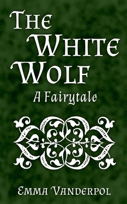 The White Wolf: A Fairytale