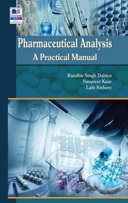 Pharmaceutical Analysis: A Practical Manual