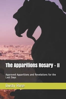 The Apparitions Rosary - II: Approved Apparitions and Revelations for the Last Days
