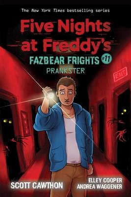 Prankster: An Afk Book (Five Nights at Freddy's: Fazbear Frights #11), 11