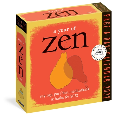 A Year of Zen Page-A-Day Calendar 2022: 365 Days of Quotes, Koans, Parables, and Poems from East to West.