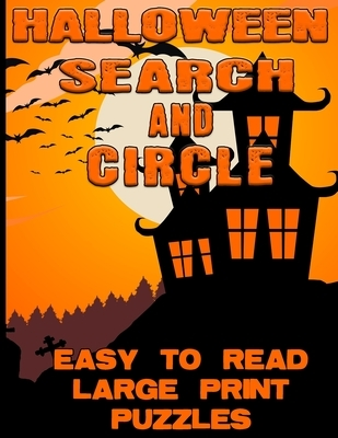 Halloween Search and Circle Easy To Read Large Print Puzzles: Halloween Word Search For Adults
