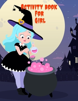 Activity Book For girls: Halloween for kids: More than 80 Activity pages For: Girl / Boy: Words search, Mazes, Sudokus, Coloring pages...