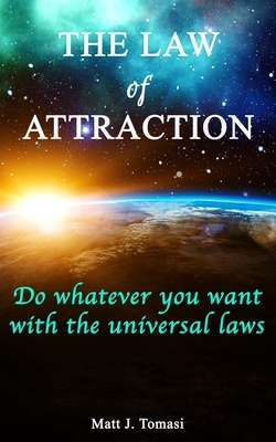 The law of attraction: Do whatever you want with the universal laws