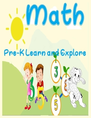 Math, Pre-K Learn and Explore: number Tracing Book for Preschoolers and Kids Ages 3-5, Beginner Math Preschool Learning Book with Number Tracing and