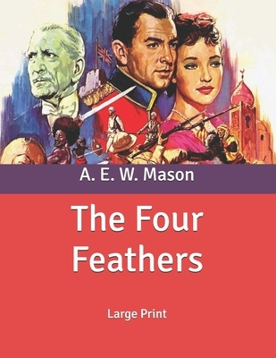 The Four Feathers: Large Print